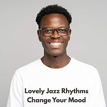Lovely Jazz Rhythms Change Your Mood