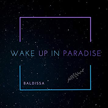 Wake Up in Paradise