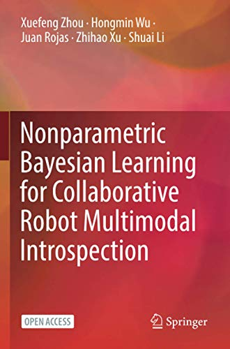 Nonparametric Bayesian Learning for Collaborative Robot Multimodal Introspectionの詳細を見る