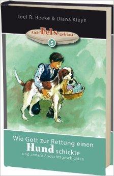Wie Gott zur Rettung einen Hund schickte: und andere Andachtsgeschichten ( 6. Dezember 2013 )
