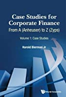 Case Studies for Corporate Finance: From A (Anheuser) to Z (Zyps)