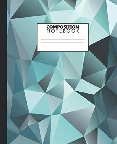 Composition Notebook: Wide Ruled Notebook and Journal - Fantastic 3D Geometric Blank Wide Lined Diary for Writing, Notes and Brilliant Ideas - Awesome Crystal Print