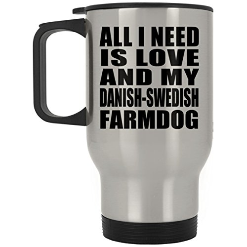 Designsify All I Need Is Love and My Danish-Swedish Farmdog - Travel Mug Taza de Viaje, Acero Inoxidable - Regalo para Cumpleaños Aniversario el Día de la Madre o del Padre