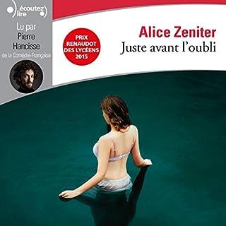 Juste avant l'oubli                   De :                                                                                                                                 Alice Zeniter                               Lu par :                                                                                                                                 Pierre Hancisse                      Durée : 6 h et 3 min     Pas de notations     Global 0,0