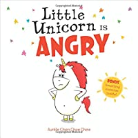 Little Unicorn Is Angry (Little Unicorn, 1)