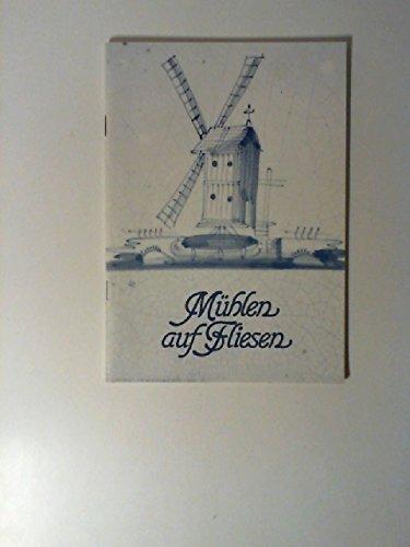 Mühlen auf Fliesen. Eine Ausstellung des Morgenstern-Museums in Bremerhaven vom 15. 6. - 21. 9. 1980.