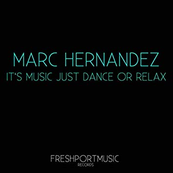 It's Music Just Dance or Just Relax