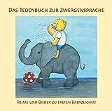Das Teddybuch zur Zwergensprache: Reime und Bilder zu ersten Babyzeichen