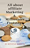 All About Affiliate Marketing & Millionaire Footsteps : Step By Step Guide