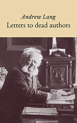 Letters to Dead Authors (English Edition)