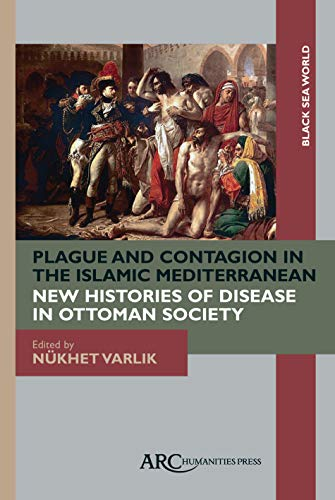 Plague and Contagion in the Islamic Mediterranean (Black Sea World)