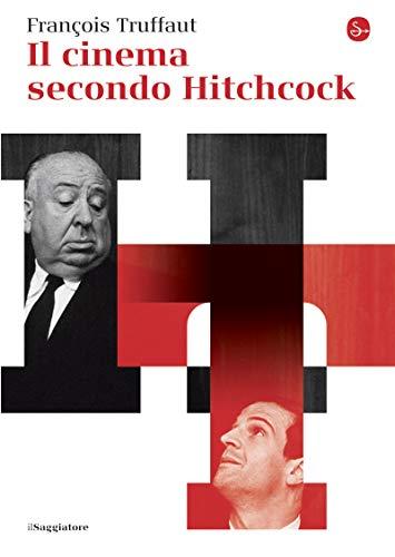 Il cinema secondo Hitchcock (Il Saggiatore) (Italian Edition)