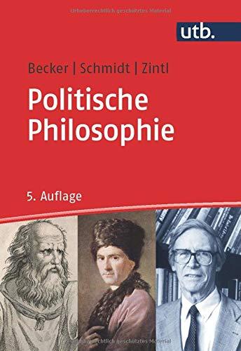 Politische Philosophie (Grundkurs Politikwissenschaft)