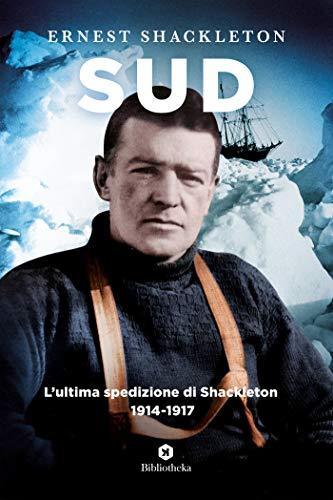 Sud: La storia dell'ultima spedizione di Shackleton (1914-1917)