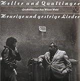 Heurige und Gestrige Lieder - elmut & Heller,Andre Qualtinger