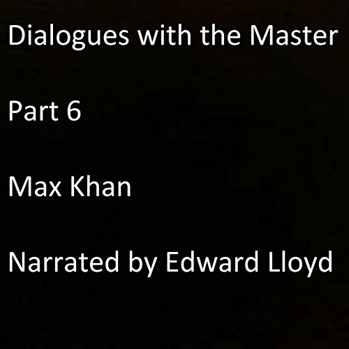 Dialogues with the Master, Part 6 audiobook cover art
