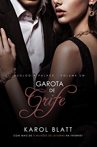Garota de Grife   Duologia Palace - Vol.1 (Série Palace) (Portuguese Edition)