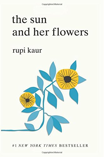 Compare Textbook Prices for The Sun and Her Flowers First Edition Edition ISBN 0050837403659 by Rupi Kaur