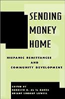 Sending Money Home: Hispanic Remittances and Community Development