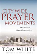 City-Wide Prayer Movements: One Church, Many Congregations