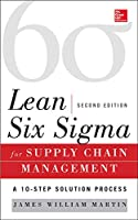 Lean Six Sigma for Supply Chain Management: A 10-step Solution Process