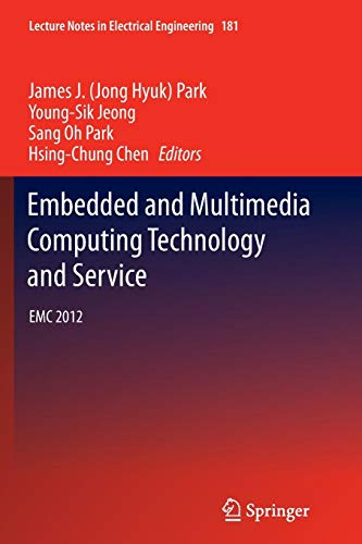 Embedded and Multimedia Computing Technology and Service: EMC 2012 (Lecture Notes in Electrical Engineering (181), Band 181)