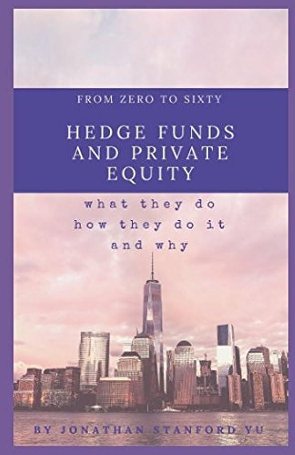 記念抑止するクレデンシャルFrom Zero to Sixty on Hedge Funds and Private Equity 3.0