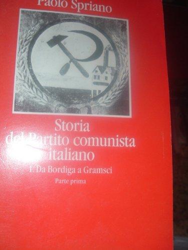 Storia del partito comunista italiano vol 1° (da bordiga a gramsci, parte prima)