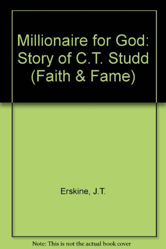 Millionaire for God: The Story of C.T. Studd