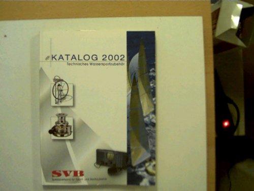 SVB - Spezialversand für Yacht- und Bootszubehör - Katalog 2002,