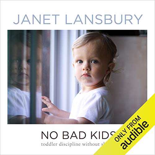 No Bad Kids Audiobook By Janet Lansbury cover art
