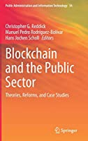 Blockchain and the Public Sector: Theories, Reforms, and Case Studies (Public Administration and Information Technology, 36)