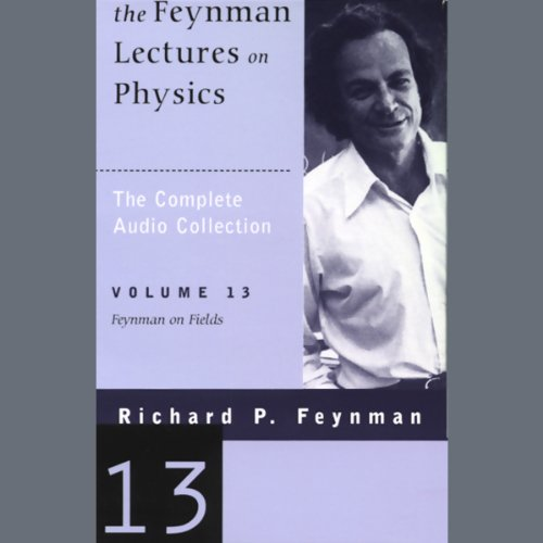 The Feynman Lectures on Physics: Volume 13, Feynman on Fields Titelbild