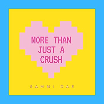 More Than Just A Crush