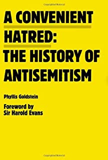 A Convenient Hatred: The History of Antisemitism