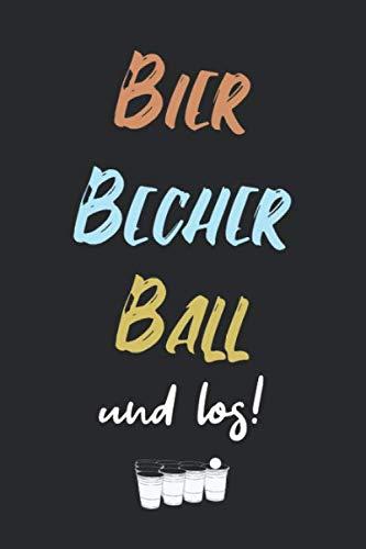 Bier Becher Ball und los!: Ein Notizbuch für Bierpongspieler | 120 karierte Seiten für deine Notizen | Geschenk für Beerpong-Liebhaber | 6x9 Format (15,24 x 22,86 cm)