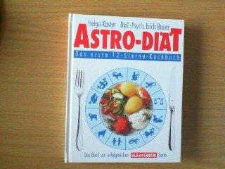 Astro- Diät. Das erste 12- Sterne- Kochbuch