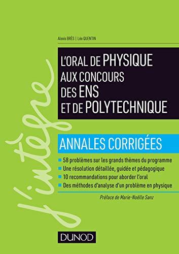 Réussir l'oral de physique aux concours des ENS et de Polytechnique (Concours Ecoles d'ingénieurs)