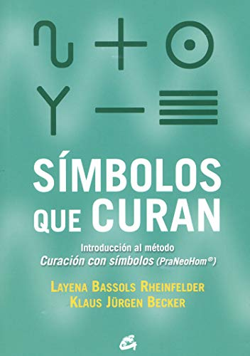 SIMBOLOS QUE CURAN: Introducción al método Curación con símbolos (PraNeoHom®) (Salud natural)