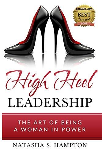 High Heel Leadership: The Art of Be…