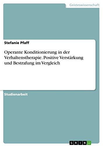 Operante Konditionierung in der Verhaltenstherapie. Positive Verstärkung und Bestrafung im Vergleich