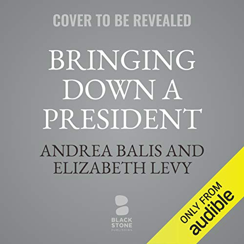 Bringing Down a President audiobook cover art