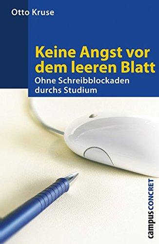 Keine Angst vor leeren Blatt: Ohne Schreibblockaden durchs Studium. 12., völlig neu bearbeitete Auflage (campus concret)