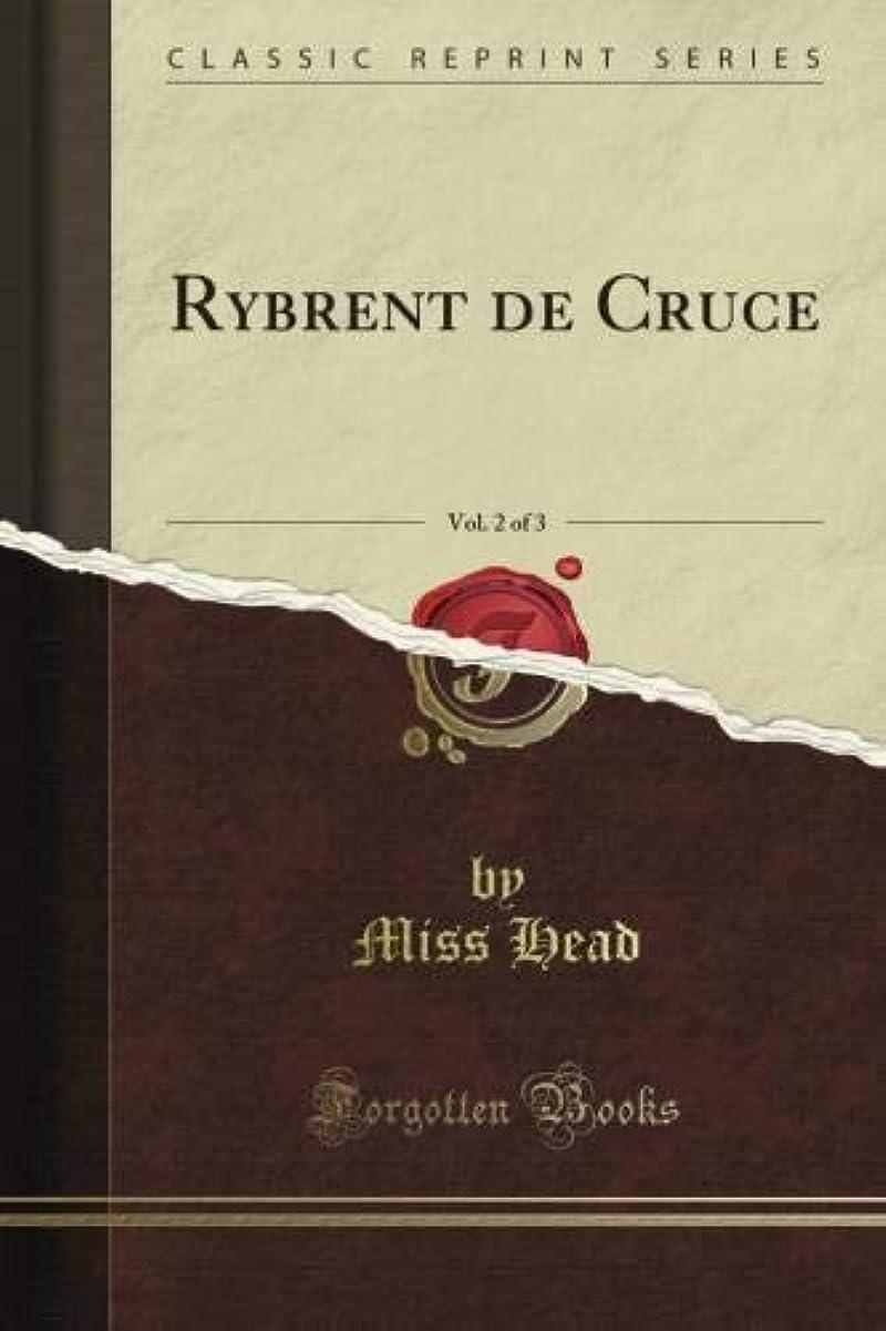 政治家のヘアおとうさんRybrent de Cruce, Vol. 2 of 3 (Classic Reprint)