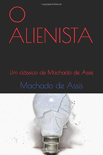 O ALIENISTA: Um clássico de Machado de Assis
