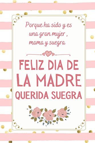 Feliz dia de la Madre querida suegra: Dia del MADRE Regalos Originales , Puede ser usado como Libreta de Apuntes, , Planificador, Hacer Listas o como ... Direcciones y Teléfonos , Regalos Originales