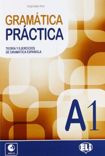 Gramatica practica. A1. Teoria y ejercicios de gramatica espanola. Con espansione online. Con CD Audio. Per le Scuole superiori [Lingua spagnola]: Libro A1 + CD: Vol. 1