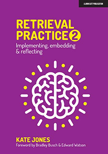 Retrieval Practice 2: Implementing, embedding & reflecting (English Edition)