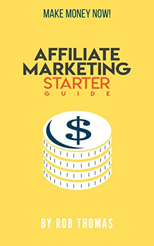 Affiliate Marketing : Starter Guide (English Edition)