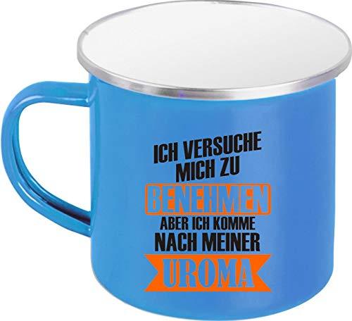 Shirtstown Rahmenlos - Taza esmaltada, diseño con texto en alemán 'Ich versuche Mich zu Benehmen Aber ich komme nach meiner Uroma', color azul